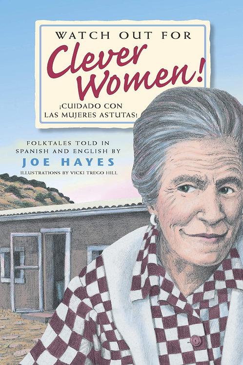 Watch Out for Clever Women! ¡Cuidado Con Las Mujeres Astutas!