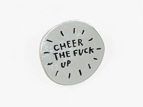 Cheer the Fuck Up Pin