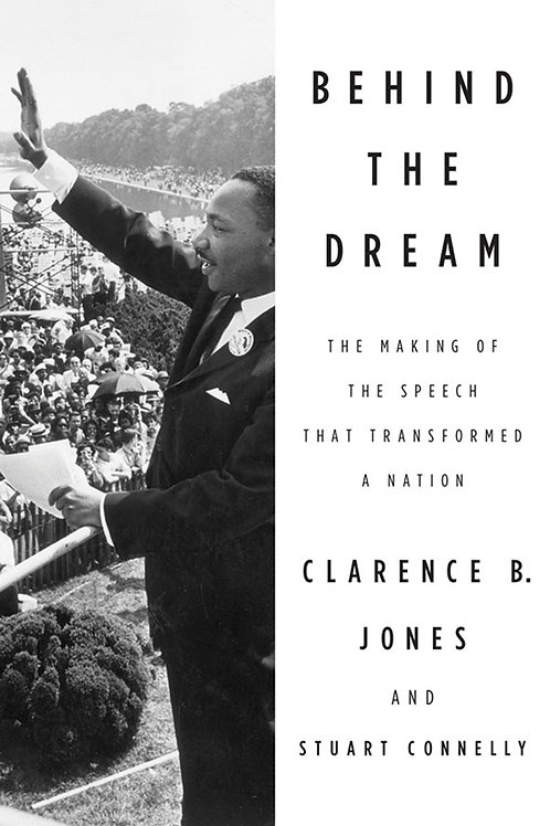 Behind the Dream: The Making of the Speech that Transformed a Nation (used)