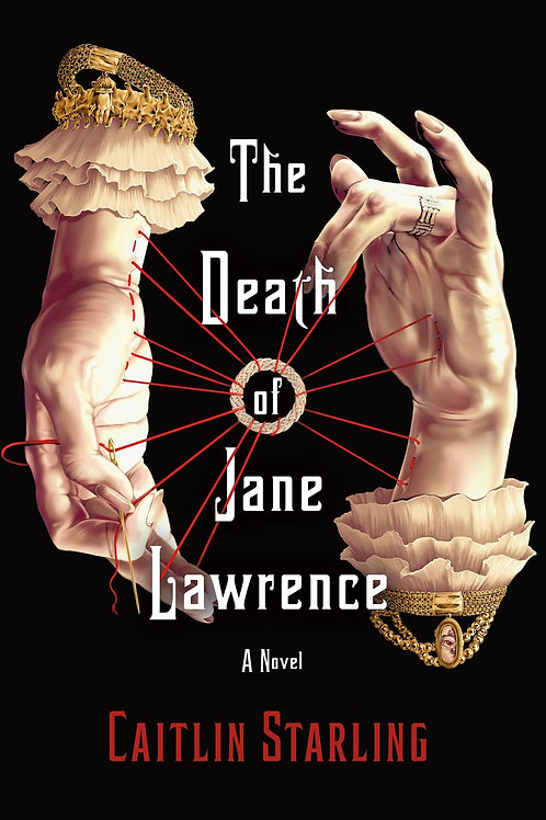 The Death of Jane Lawrence by Caitlin Starling (used)