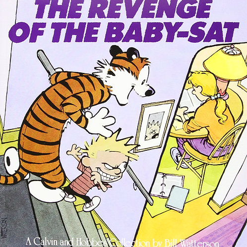 The Revenge of the Baby-Sat: A Calvin and Hobbes Collection by Bill Watterson