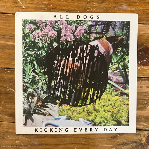 """All Dogs, """"Kicking Every Day"""" USED"""