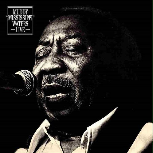 """Muddy Waters, """"Muddy Mississippi Waters Live"""""""