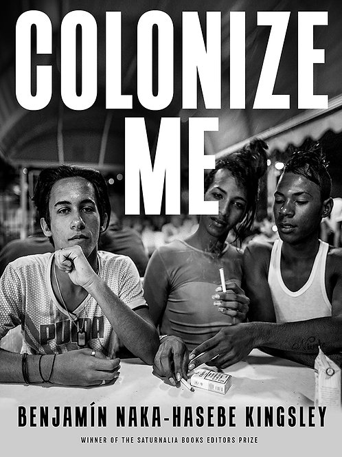 Colonize Me by Benjamin Naka-Hasebe Kingsley