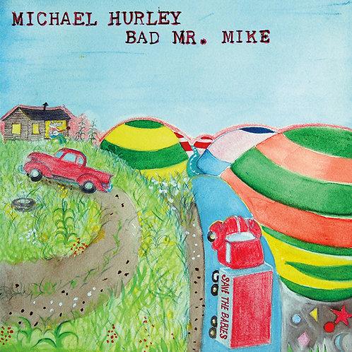 "Michael Hurley, ""Bad Mr Mike"""