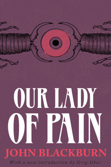 Our Lady of Pain by John Blackburn