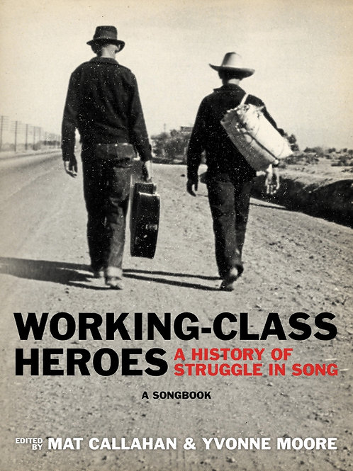 Working-Class Heroes: A History of Struggle in Song