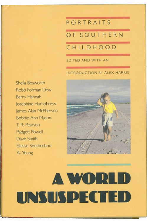 A World Unsuspected: Portraits of Southern Childhood edited by Alex Harris