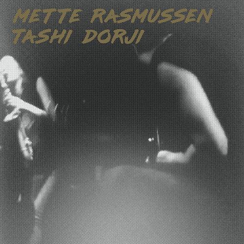 Mette Rasmussen & Tashi Dorji