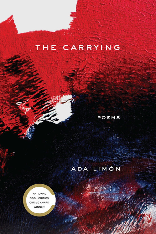 The Carrying: Poems by Ada Limon