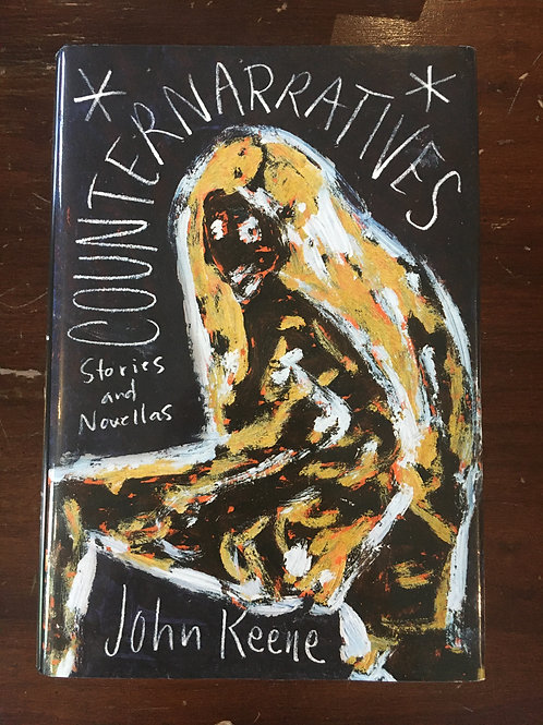 Counternarratives: Stories and Novellas by John Keene (used)