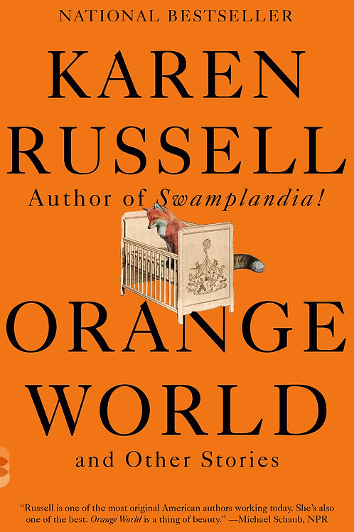 Orange World and Other Stories by Karen Russell