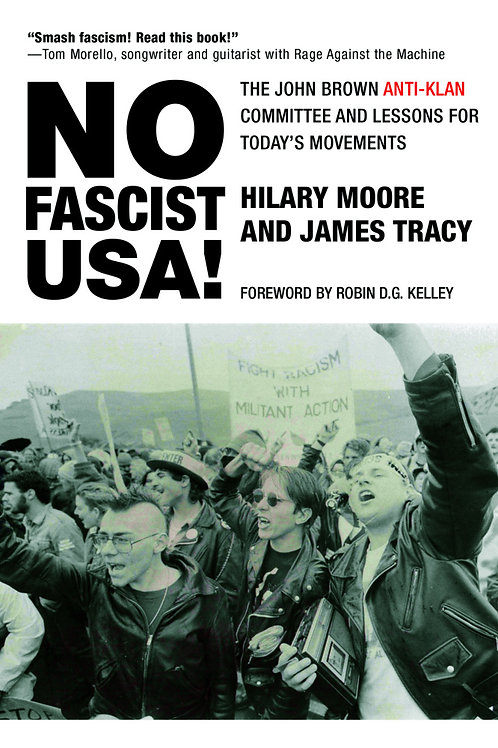 No Fascist USA!: The John Brown Anti-Klan Committee and Lessons for Today...