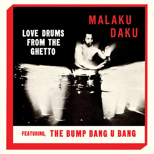 "Malaku Daku, ""Love Drums from the Ghetto"""