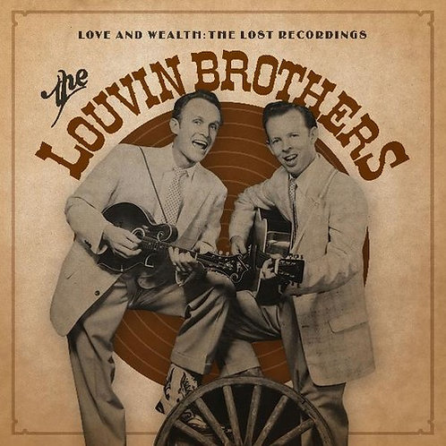 """The Louvin Brothers, """"Love & Wealth"""""""