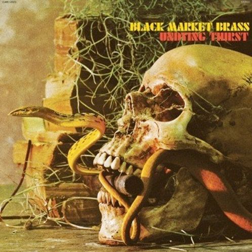 "Black Market Brass, ""Undying Thirst"""