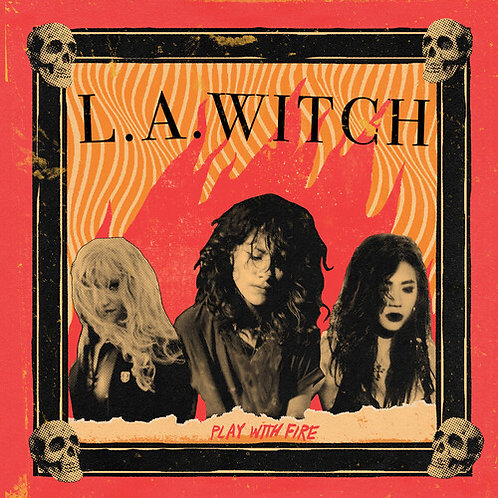 """LA Witch, """"Play With Fire"""""""