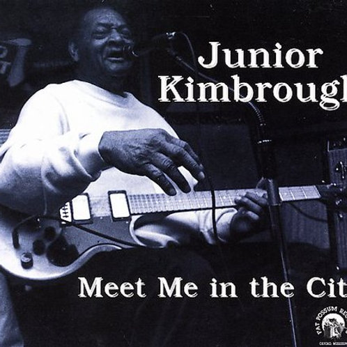 "Junior Kimbrough, ""Meet Me in the City"""