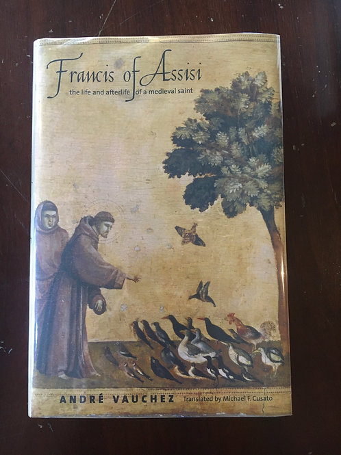 Francis of Assisi: The Life and Afterlife of a Medieval Saint (used)