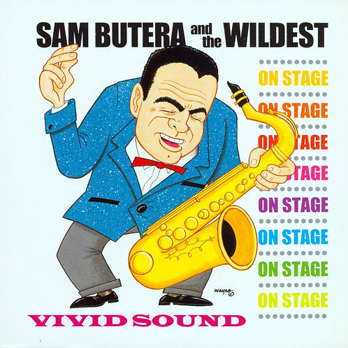 "Sam Butera & the Wildest, ""On Stage!"""