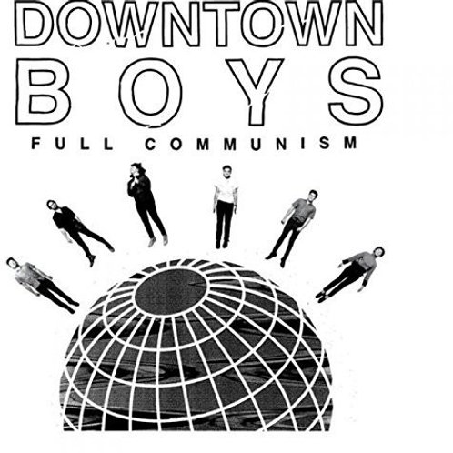 "Downtown Boys, ""Full Communism"""
