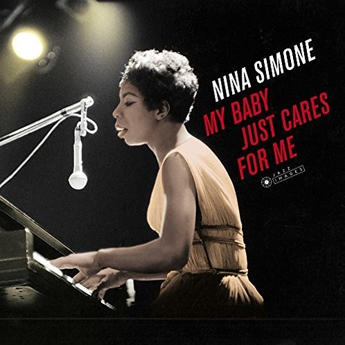 """Nina Simone, """"My Baby Just Cares for Me"""""""