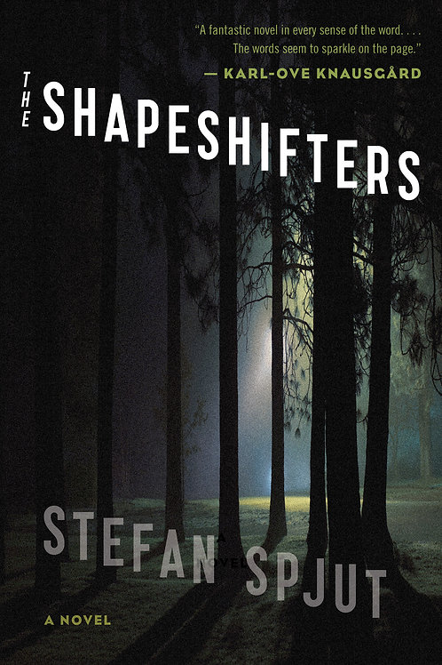 The Shapeshifters by Stefan Spjut (used)