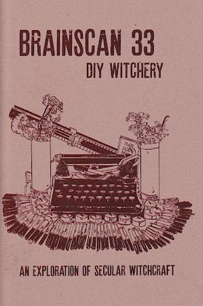 Brainscan 33: DIY Witchery (An Exploration of Secular Witchcraft) by Alex Wrekk