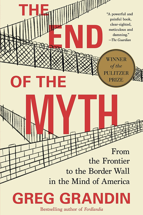 End of the Myth: From the Frontier to the Border Wall in the Mind of America