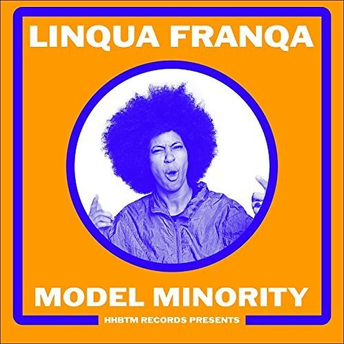 "Linqua Franqa, ""Model Minority"""