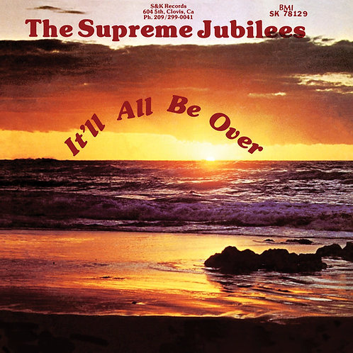The Supreme Jubilees, It'll All Be Over
