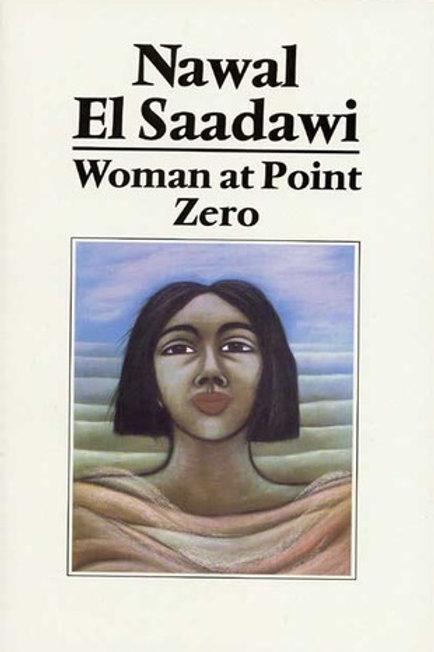 Woman at Point Zero by Nawal El Saadawi (used)
