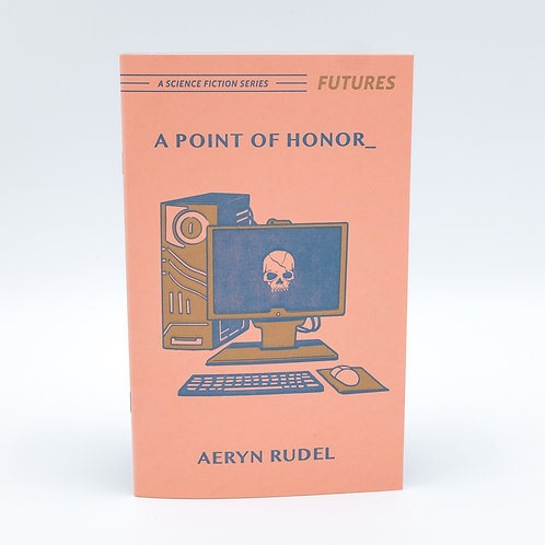A Point of Honor (Futures #6) by Aeryn Rudel