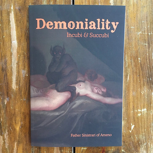 Demoniality: Incubi and Succubi by Father Sinistrari of Ameno