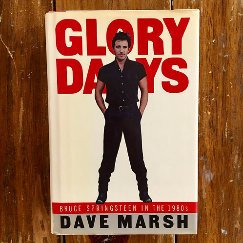 Glory Days: Bruce Springsteen in the 1980s by Dave Marsh (used)