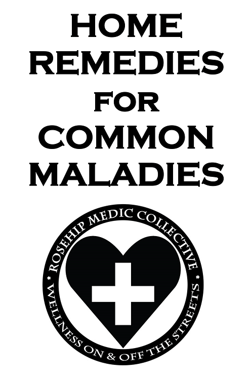 Home Remedies for Common Maladies by Rosehip Medical Collective