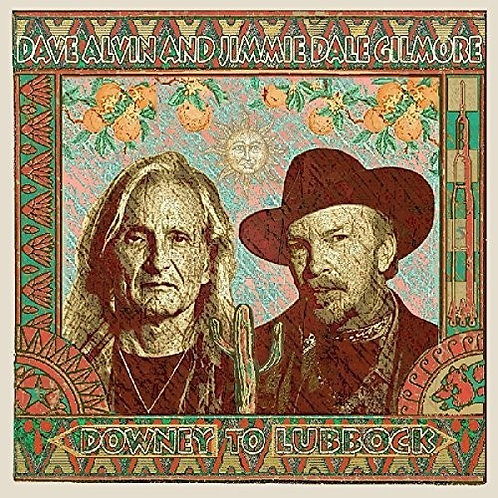 """Dave Alvin & Jimmie Dale Gilmore, """"Downey to Lubbock"""""""