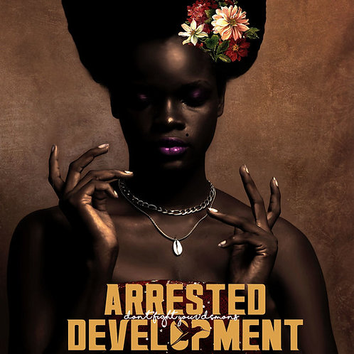 """Arrested Development, """"Don't Fight Your Demons"""""""