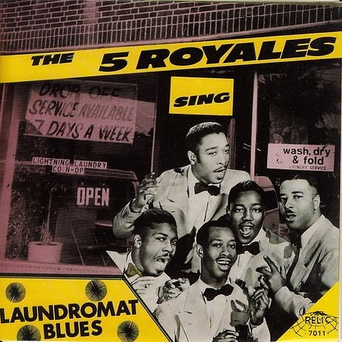 "The Five Royales,""Laundromat Blues"""