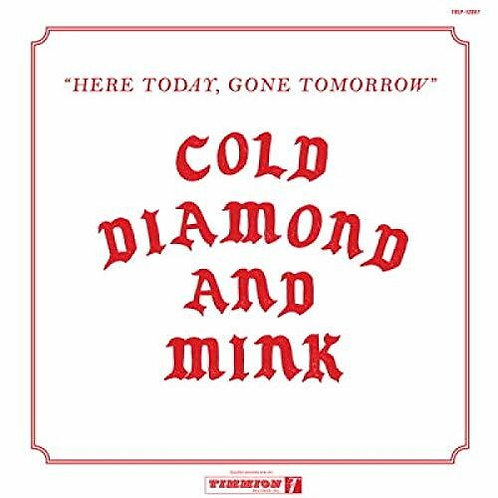 "Cold Diamond & Mink, ""Here Today"""