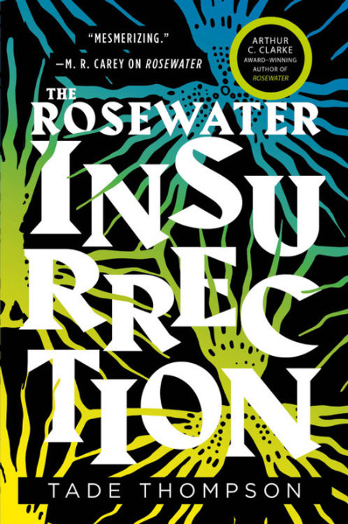 Rosewater Insurrection (Wormwood Trilogy #2) by Tade Thompson