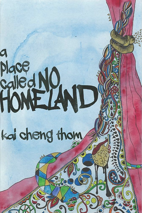 Place Called No Homeland by Kai Cheng Thom