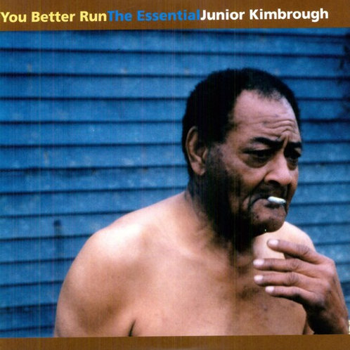 "Junior Kimbrough, ""You Better Run"""
