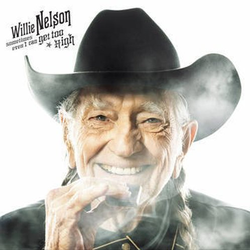 """Willie Nelson, """"Sometimes Even I Can Get Too High"""" 7"""""""