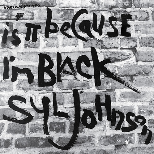 "Syl Johnson, ""Is It Because I'm Black"""