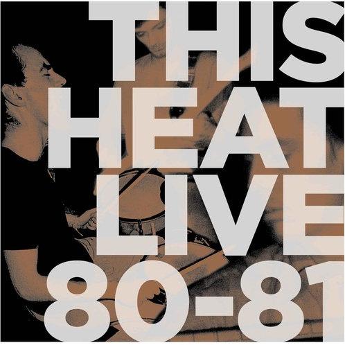 "This Heat, ""Live 80-81"""