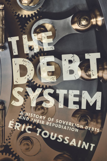Debt System: A History of Sovereign Debts and Their Repudiation