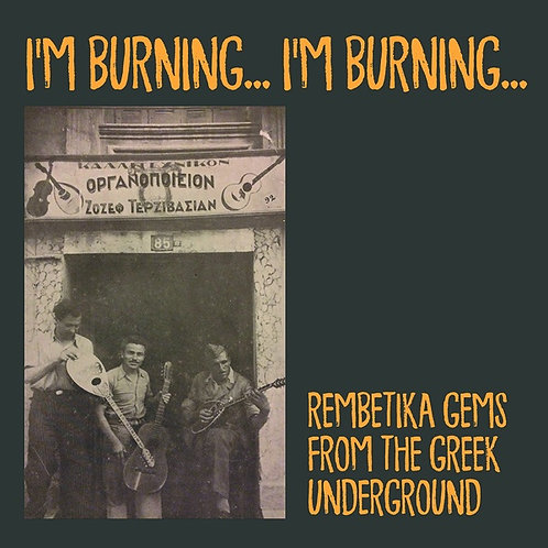 "Various Artists, ""I'm Burning... Rembetika Gems from the Greek Underground"""