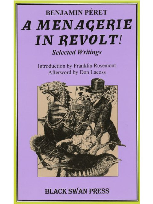 A Menagerie in Revolt! Selected Writings by Benjamin Peret