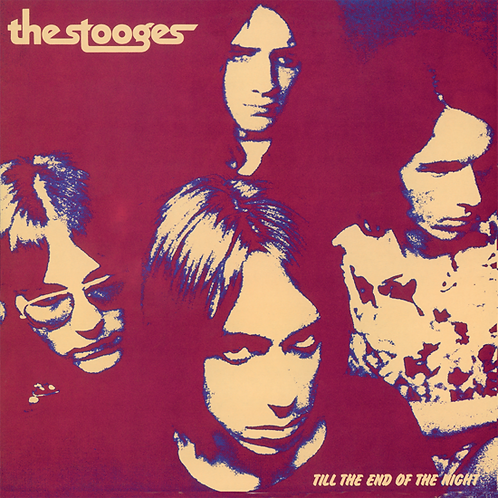 """The Stooges, """"Till the End of the Night"""""""